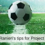 NINE LESSONS IT PROJECT MANAGERS CAN LEARN FROM THE LEICESTER CITY FAIRYTALE 2