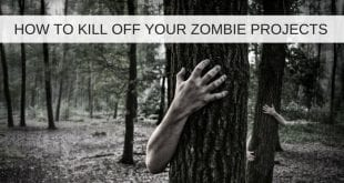 How to kill off your zombie projects