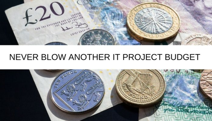 Never blow an it project budget again