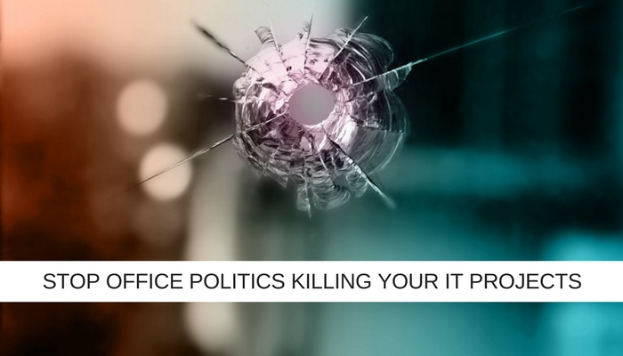 stop office politics killing your IT projects