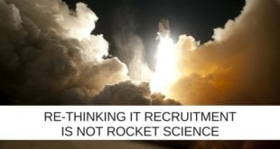 Re-thinking IT recruitment is not rocket science